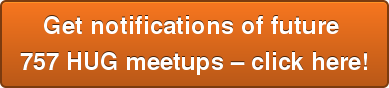 Get notifications of future  757 HUG meetups – click here!