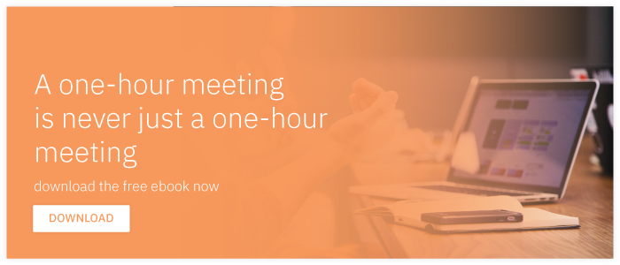Why a one-hour meeting is never just a one-hour meeting? Download the free  E-book here.