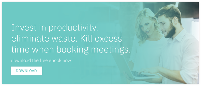 Download free E-book: Invest in productivity and eliminate waste. Learn how to  kill excess time when booking meetings.