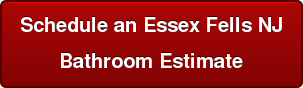 Schedule an Essex Fells NJ Bathroom Estimate