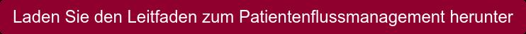 Laden Sie den Leitfaden zum Patientenflussmanagement herunter