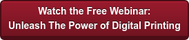 Watch the Free Webinar: Unleash The Power of Digital Printing