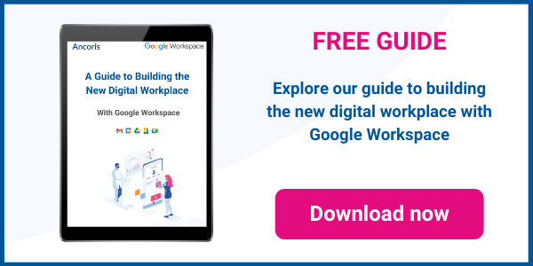 Guide to building the new digital workplace with Google Workspace