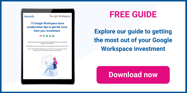 13 Google Workspace tips to get the most from your investment