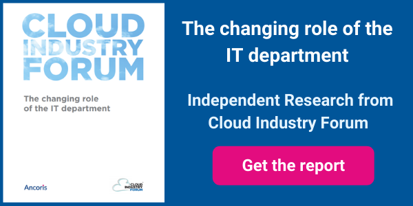 Cloud Industry Forum - the changing role of the IT department