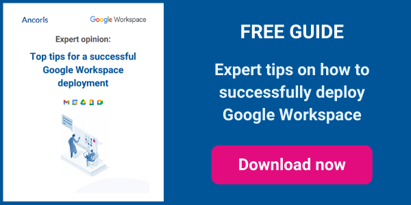 Top tips to deploy Google Workspace