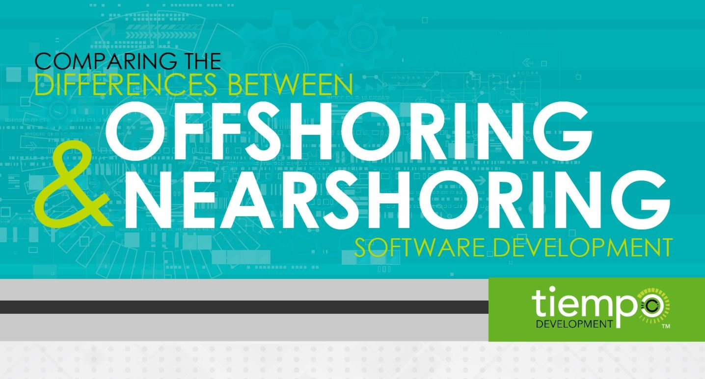 Infographic: Offshoring & Nearshoring - Comparing the differences between Offshoring and Nearshoring Software Development
