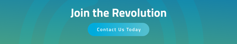 Join the revolution. Contact Us Today.