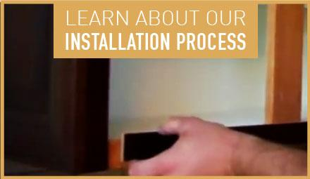 Learn about our installation process