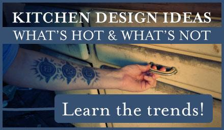 Cabinet Trends, Whats Hot & Whats not