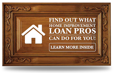 Find out what home improvement loan pros can do for you.