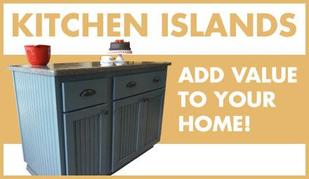 Kitchen Islands add value to your home!