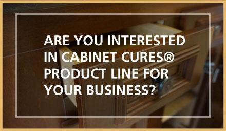 Are you interested in Cabinet Cures Product Line for your business?