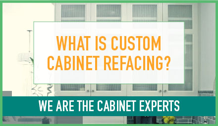 What is custom cabinet refacing?