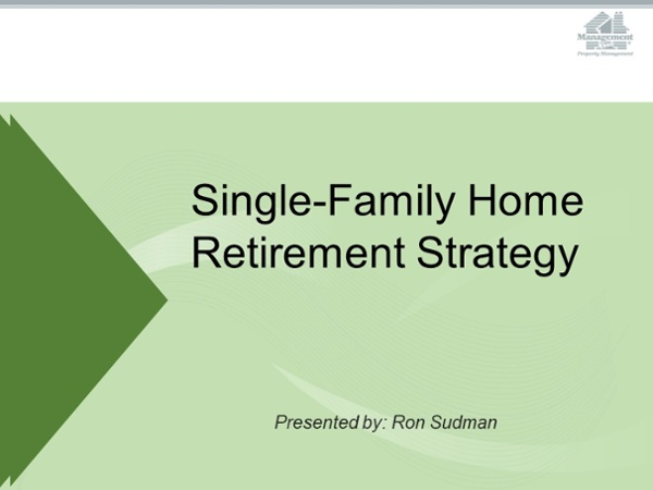 Single Family Home Retirement Strategy