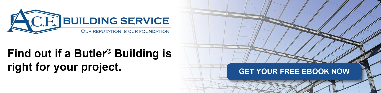 ACE Building Service | Butler Buildings Pre-Engineered Metal Buildings
