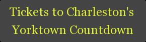 Tickets to Charleston's  Yorktown Countdown
