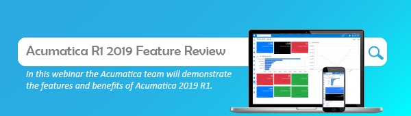 Acumatica R1 2019 Feature Review