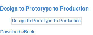 Design to Prototype to Production Download eBook
