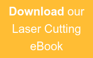 Download our Laser Cutting eBook