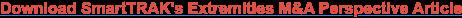 Download SmartTRAK's Extremities M&A Perspective Article
