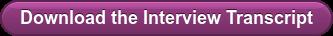 Download the Interview Transcript