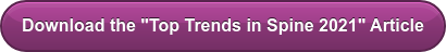 """Download the """"Top Trends in Spine 2021"""" Article"""