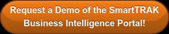 Request a Demo of the SmartTRAK  Business Intelligence Portal!
