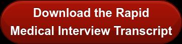 Download the Rapid  Medical Interview Transcript