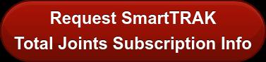 Request SmartTRAK  Total Joints Subscription Info
