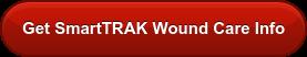 Get SmartTRAK Wound Care Info