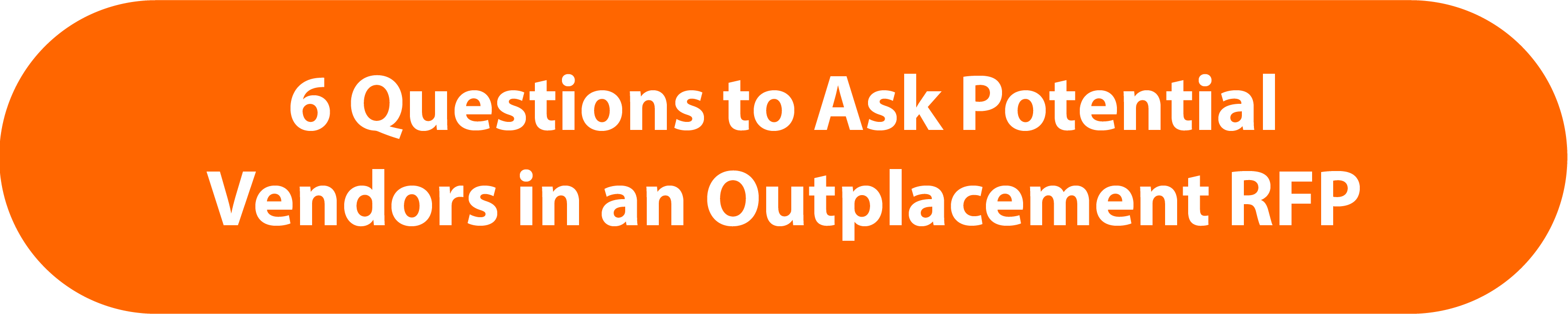 6 Questions to Ask Potential Vendors in an Outplacement RFP