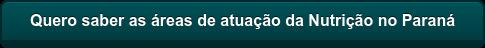 Quero saber as áreas de atuação da Nutrição no Paraná