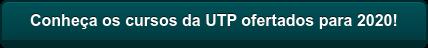 Conheça os cursos da UTP ofertados para 2020!
