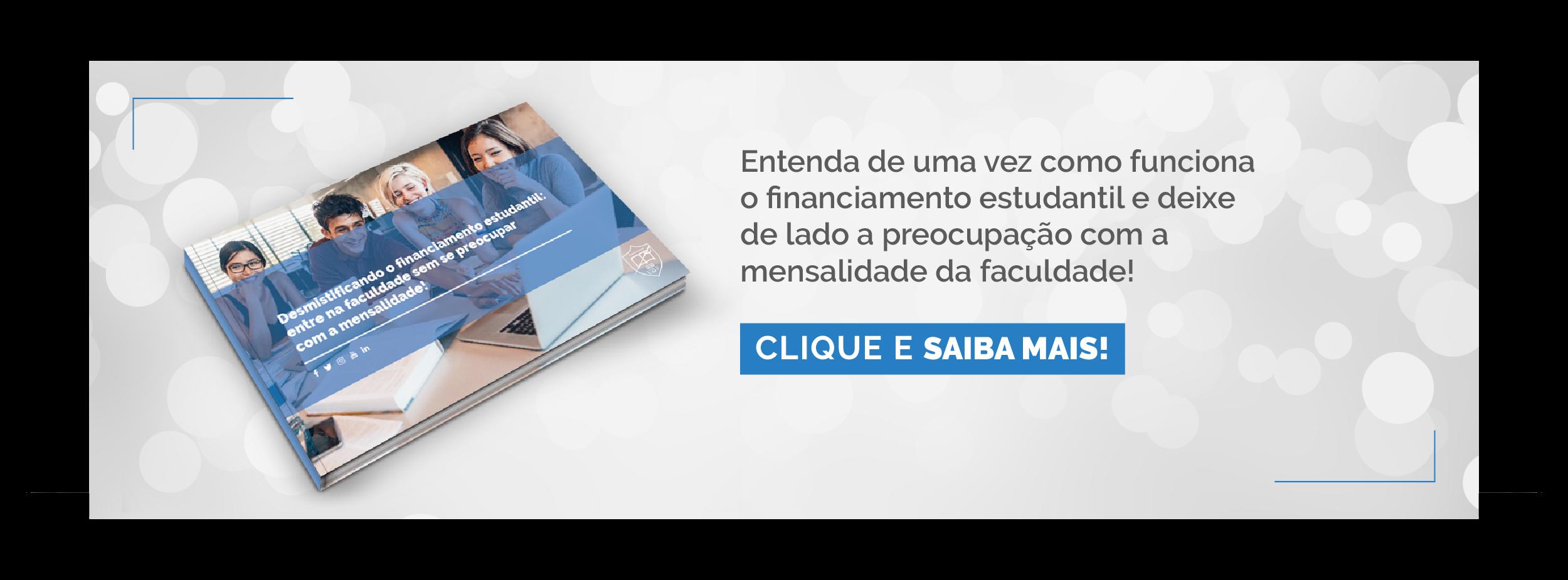 Faça o download do ebook para entender como funciona o Financiamento Estudantil!
