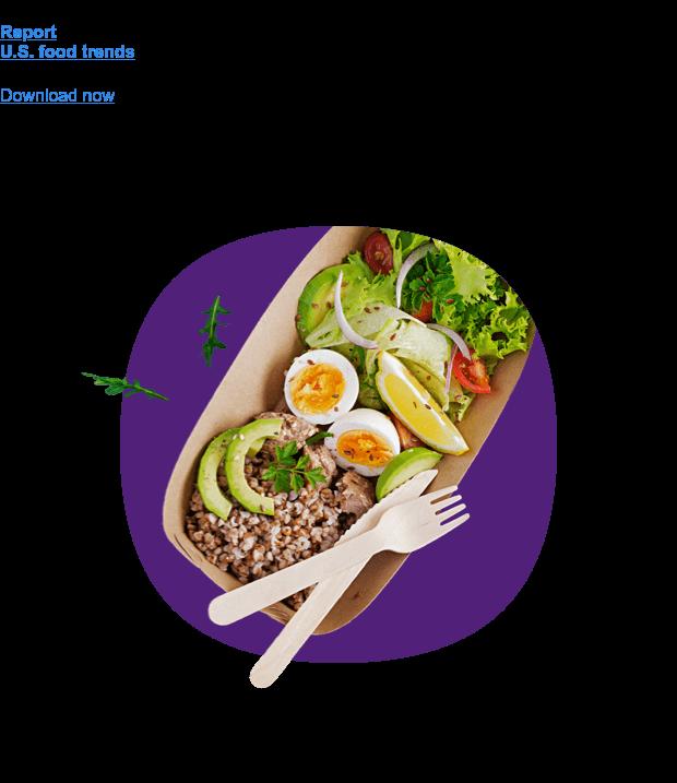 Report U.S. food trends Download now