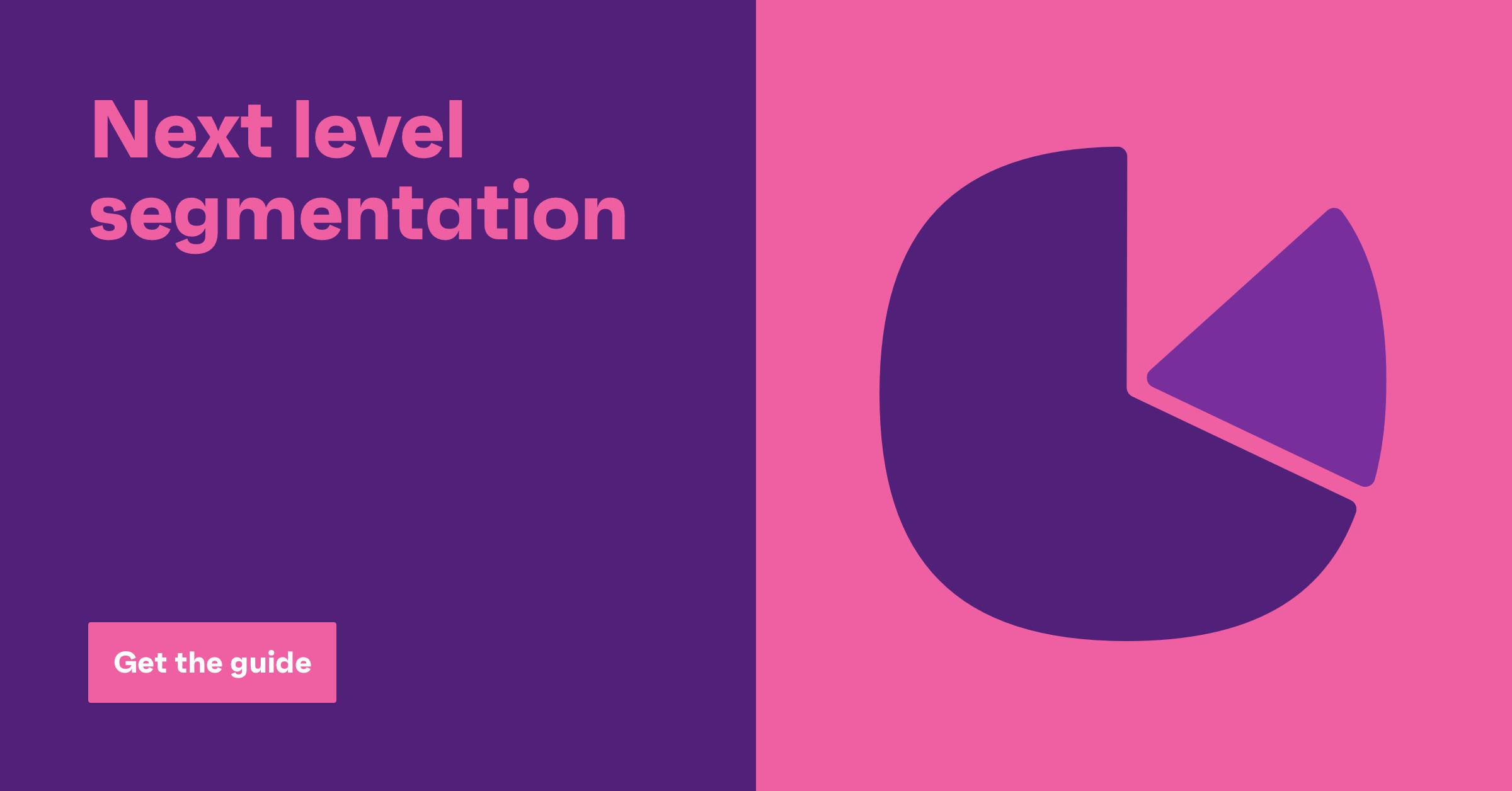 Next level segmentation