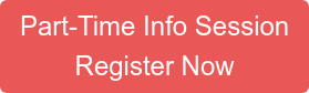 Part-Time Info Session Register Now