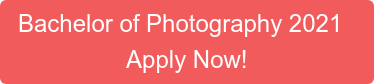 Bachelor of Photography 2021   Apply Now!