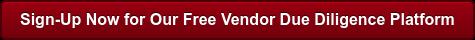 Sign-Up Now for Our Free Vendor Due Diligence Platform