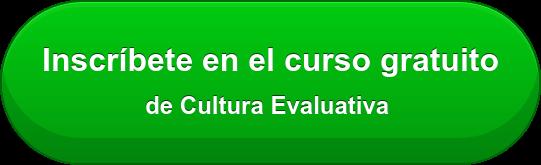 Inscríbete en el curso gratuito  de Cultura Evaluativa