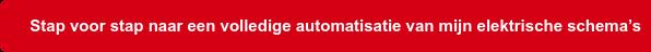 Stap voor stap naar een volledige automatisatie van mijn elektrische schema's