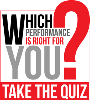 Which_Performance_is_right_for_you
