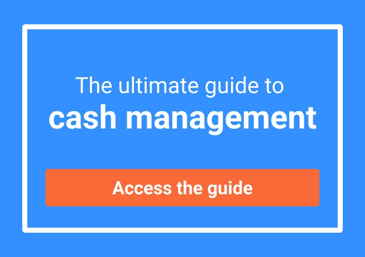 The ultimate guide to cash management