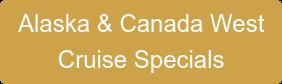 Alaska & Canada West  Cruise Specials