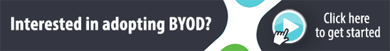 Interested in adopting BYOD? Click here to get started.