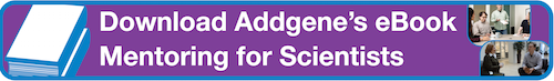 Download Addgene's eBook:  Mentoring for Scientists