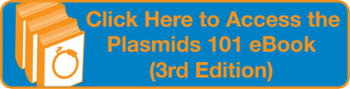 Access the Plasmids 101 eBook (2nd Edition)