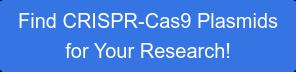 Find CRISPR-Cas9 Plasmids for Your Research