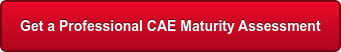 Get a Professional CAE Maturity Assessment